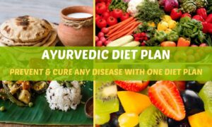 Ayurvedic Diets: Choose the Foods that Suit you Best
