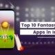 Top 10 Fantasy Cricket Apps in India
