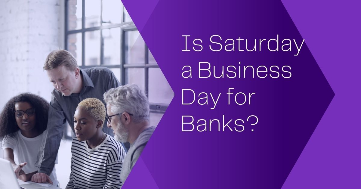 Is Saturday a business day for banks
