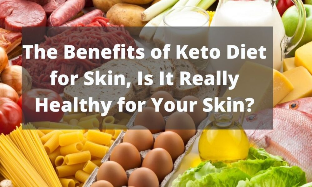 Benefits of Keto Diet for Skin