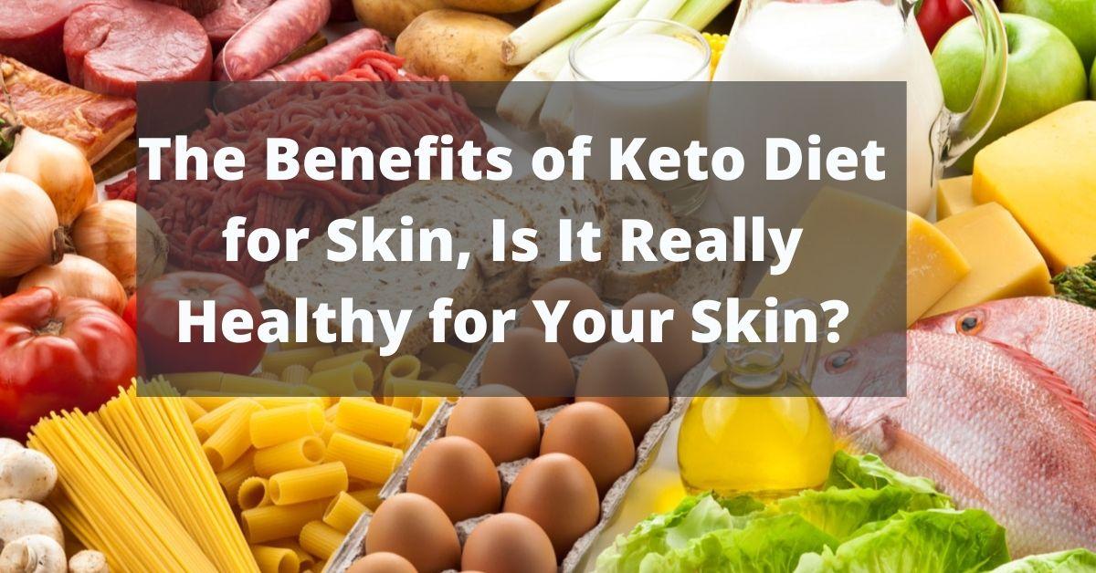 Benefits of Keto Diet for Skin