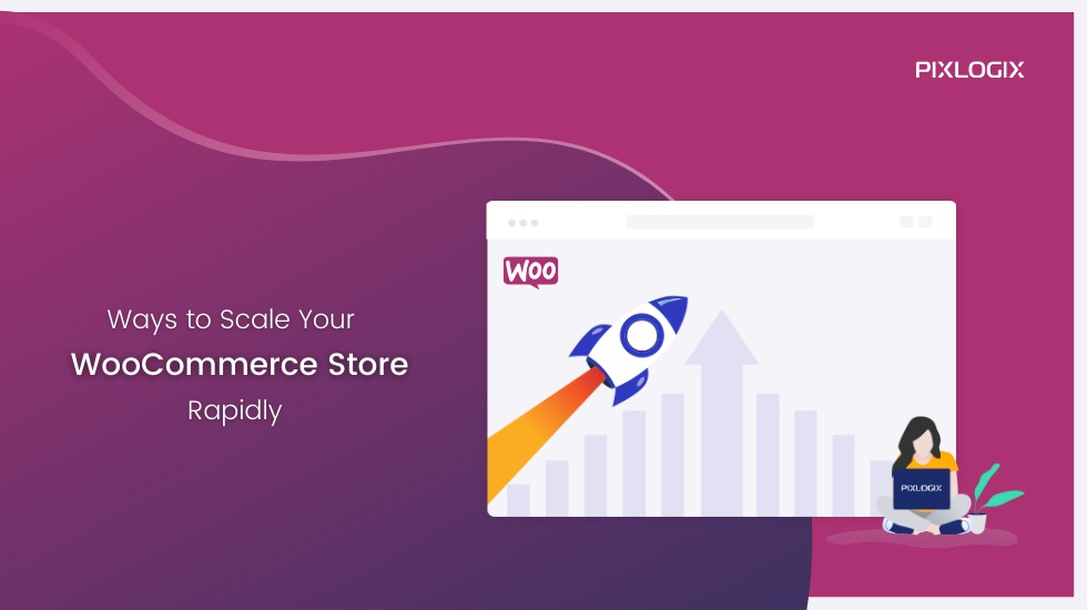Ways to Scale Your Woocommerce Store Rapidly!