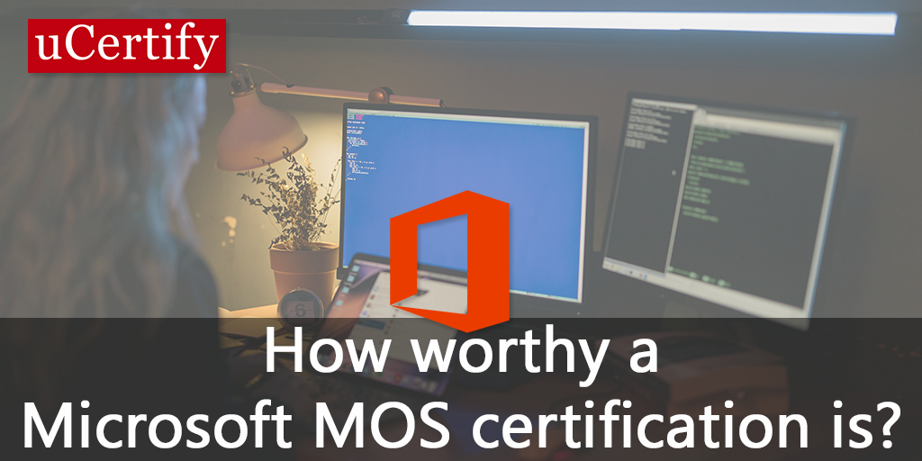 Microsoft certification and its worth in today's World