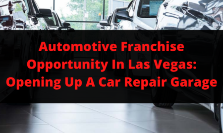Automotive Franchise Opportunity In Las Vegas_ Opening Up A Car Repair Garage