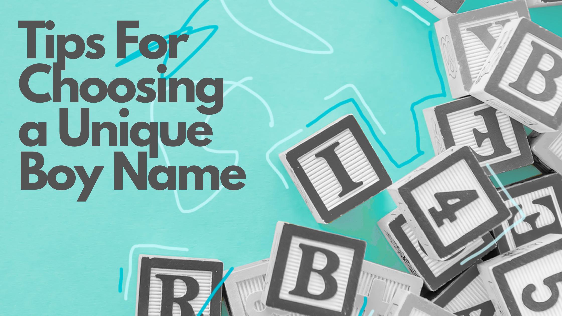 Tips For Choosing a Unique Boy Name-click42