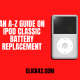 An A-Z Guide on iPod Classic Battery Replacement - Click442