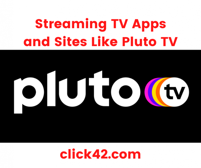 Streaming TV Apps and Sites Like Pluto TV